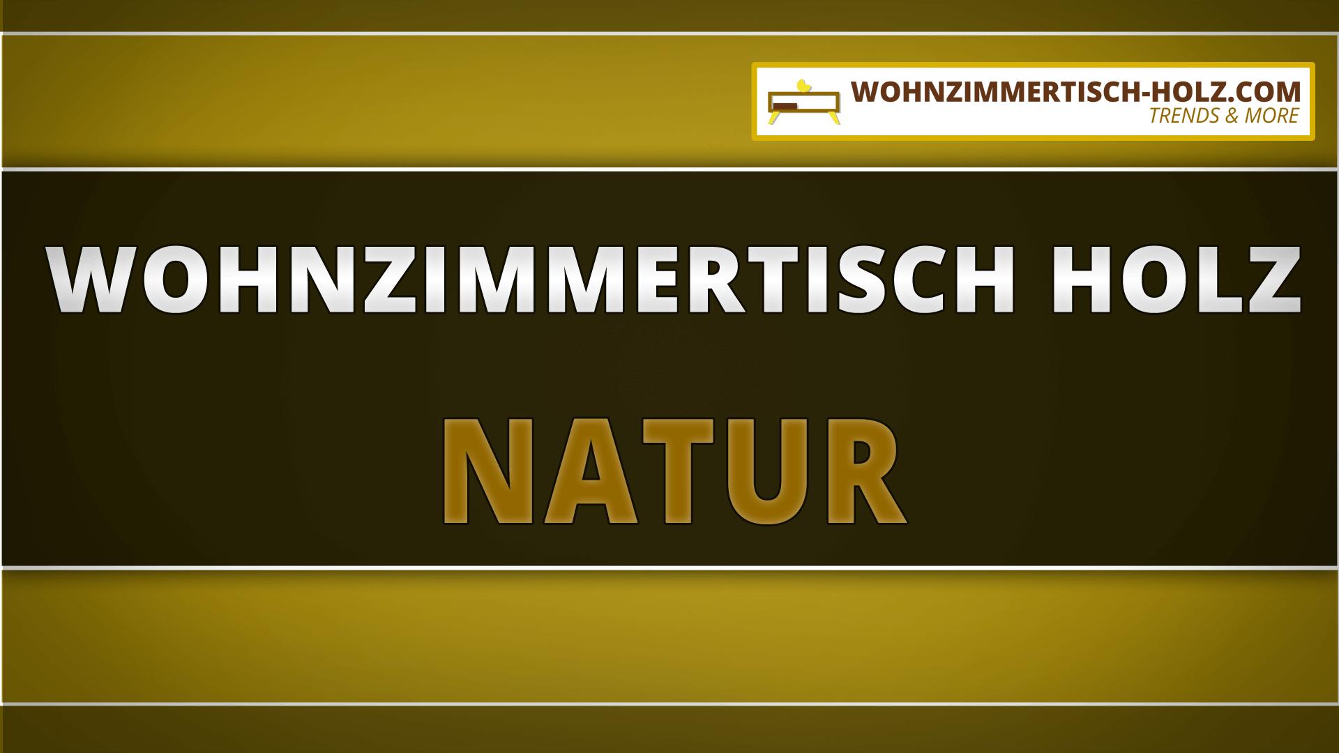 LIIl Wohnzimmertisch Holz Natur Ihr Unabhngiger Ratgeber Fr Wohnzimmertische